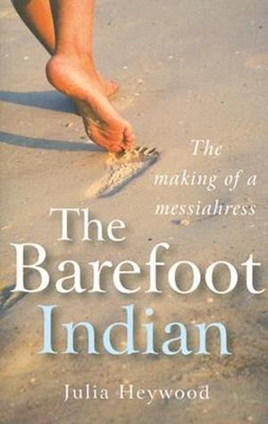 Barefoot Indian, The - The Making of a Messiahress