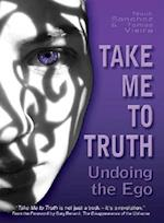 Take Me to Truth
