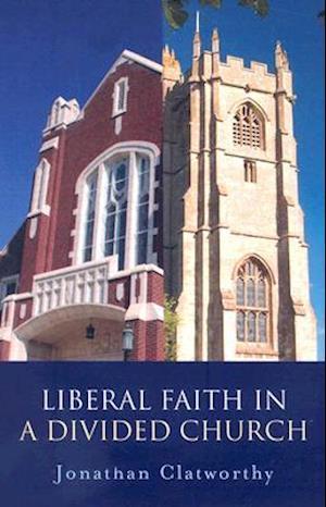 Liberal Faith in a Divided Church