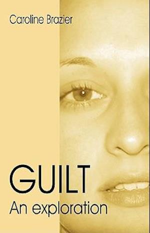 Guilt - An Exploration