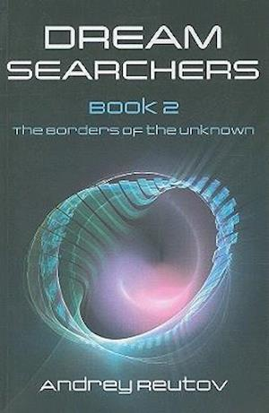 Dream Searchers Book 2 - The Borders of the Unknown