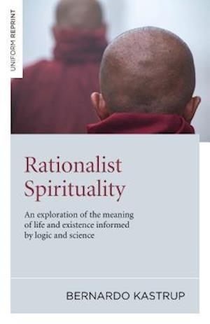Rationalist Spirituality - An exploration of the meaning of life and existence informed by logic and science