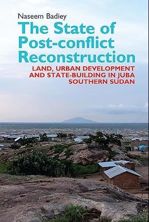 Badiey, N: State of Post-conflict Reconstruction - Land, Urb