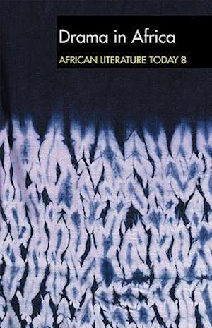ALT 8 Drama in Africa: African Literature Today