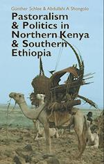 Pastoralism and Politics in Northern Kenya and Southern Ethiopia (Eastern Africa)