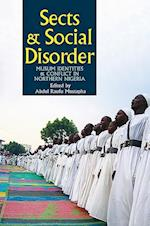 Sects & Social Disorder : Muslim Identities & Conflict in Northern Nigeria