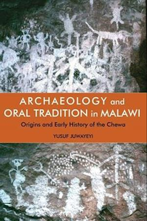 Archaeology and Oral Tradition in Malawi