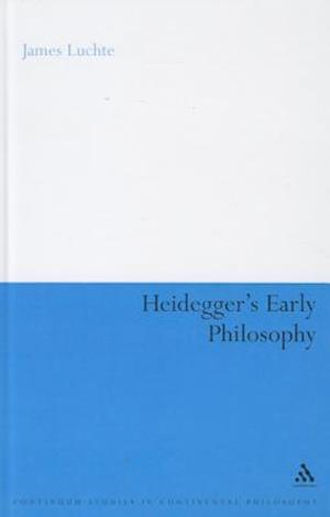 Heidegger's Early Philosophy