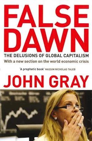 Bog paperback False Dawn: the Delusions of Global Capitalism af John Gray