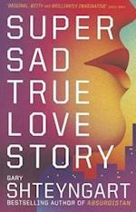 Super Sad True Love Story af Gary Shteyngart