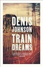 Train Dreams af Denis Johnson