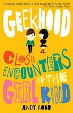 Geekhood: Close Encounters of the Girl Kind af Andy Robb