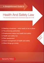 Straightforward Guide To Health And Safety Law (A Straightforward Guide To Health And Safety Law)