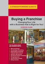 Straightforward Guide To Buying A Franchise