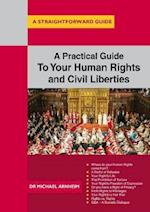 A Practical Guide To Your Human Rights And Civil Liberties