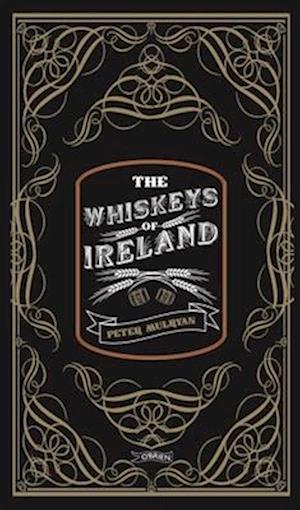 Bog, hardback The Whiskeys of Ireland af Peter Mulryan