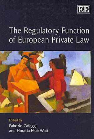 The Regulatory Function of European Private Law