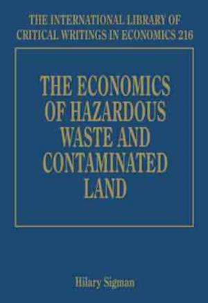 The Economics of Hazardous Waste and Contaminated Land