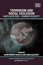 Terrorism and Social Exclusion (Monash Studies in Global Movements Series)