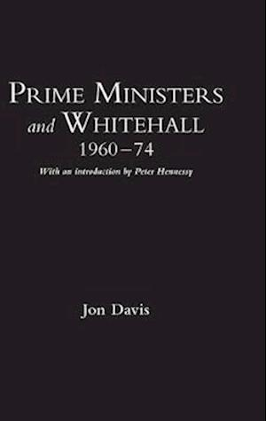 Prime Ministers and Whitehall 1960-74