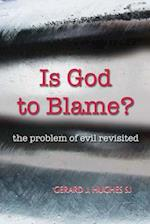 Is God to Blame?