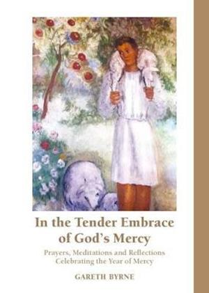 In the Tender Embrace of God's Mercy