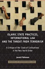 Islamic State Practices, International Law and the Threat from Terrorism af Javaid Rehman