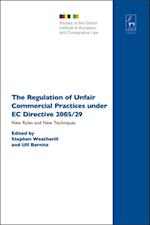 Regulation of Unfair Commercial Practices under EC Directive 2005/29 (studies of the Oxford Institute of European and Comparative Law)