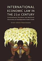 International Economic Law in the 21st Century af Ernst Ulrich Petersmann