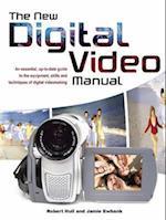 The New Digital Video Manual