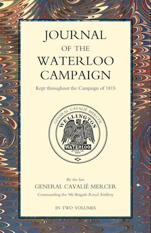 JOURNAL OF THE WATERLOO CAMPAIGN Volume One