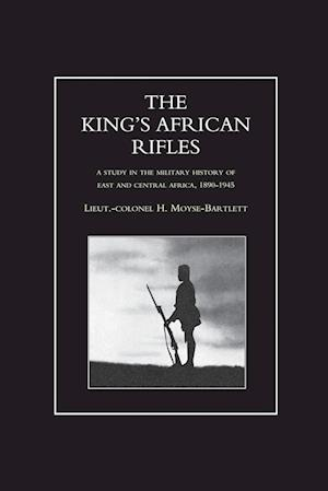 Bog, paperback King's African Rifles. a Study in the Military History of East and Central Africa, 1890-1945 Volume One af H Moyse-Bartlett