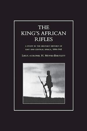 Bog, hæftet KING'S AFRICAN RIFLES. A Study in the Military History of East and Central Africa, 1890-1945 Volume Two af H. Moyse-Bartlett