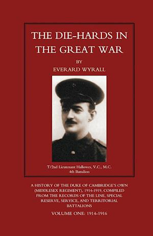 Bog, hæftet DIE-HARDS IN THE GREAT WAR (Middlesex Regiment) Volume One af Everard Wyrall