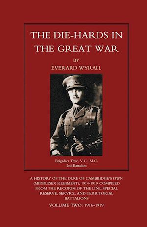 Bog, hæftet DIE-HARDS IN THE GREAT WAR (Middlesex Regiment) Volume Two af Everard Wyrall