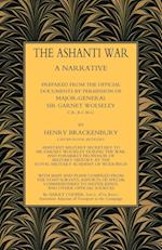 ASHANTI WAR (1874): A Narrative Prepared from the Official Document by Permission of Major-General Sir Garnet Wolseley Volume af Capt Henry Brackenbury Ra