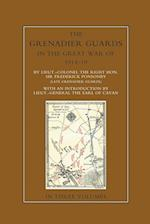 THE GRENADIER GUARDS IN THE GREAT WAR 1914-1918 Volume One