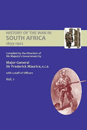 Bog, hæftet OFFICIAL HISTORY OF THE WAR IN SOUTH AFRICA 1899-1902 compiled by the Direction of His Majesty's Government Volume One