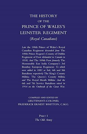 Bog, hæftet PRINCE OF WALES'S LEINSTER REGIMENT (ROYAL CANADIANS): The History of the Prince of Wales's Leinster Regiment (Royal Canadians) Volume One af Lieutenant Colonel F. E. Whitton