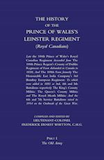 PRINCE OF WALES'S LEINSTER REGIMENT (ROYAL CANADIANS): The History of the Prince of Wales's Leinster Regiment (Royal Canadians) Volume One af Lieutenant Colonel F. E. Whitton