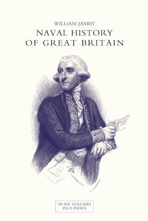Bog, hæftet NAVAL HISTORY OF GREAT BRITAIN FROM THE DECLARATION OF WAR BY FRANCE IN 1793 TO THE ACCESSION OF GEORGE IV Volume One af William James