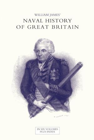 Bog, hæftet NAVAL HISTORY OF GREAT BRITAIN FROM THE DECLARATION OF WAR BY FRANCE IN 1793 TO THE ACCESSION OF GEORGE IV Volume Two af William James