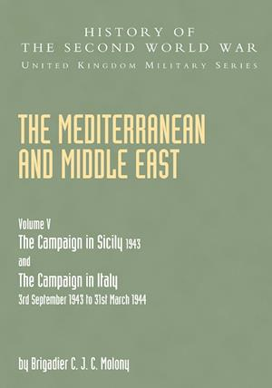 Bog, hæftet MEDITERRANEAN AND MIDDLE EAST VOLUME V: THE CAMPAIGN IN SICILY 1943 AND THE CAMPAIGN IN ITALY 3rd September 1943 TO 31st March 1944 Part Two af Brigadier C J. C. Molony