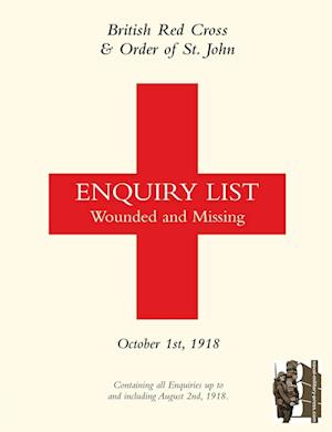 Bog, hæftet BRITISH RED CROSS AND ORDER OF ST JOHN ENQUIRY LIST FOR WOUNDED AND MISSING: OCTOBER 1ST 1918 Part Two