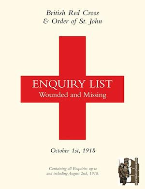 Bog, hæftet BRITISH RED CROSS AND ORDER OF ST JOHN ENQUIRY LIST FOR WOUNDED AND MISSING: OCTOBER 1ST 1918 Part One