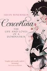 Concertina: The Life and Loves of a Dominatrix af Susan Winemaker