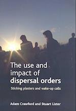 The use and impact of dispersal orders