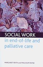 Social Work in End-of-life and Palliative Care af Malcolm Payne