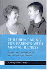 Children caring for parents with mental illness