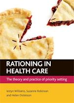 Rationing in Health Care af Iestyn Williams, Suzanne Robinson, Helen Dickinson